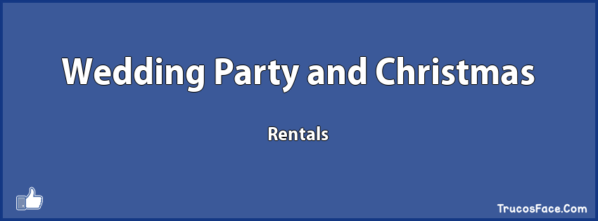 Wedding Party and Christmas Rentals